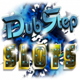 Dubstep Slots