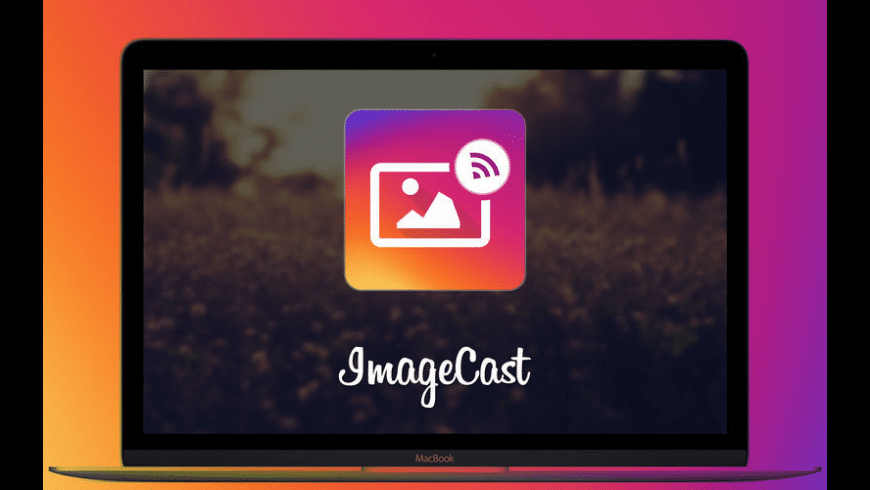 ImageCast for Mac - review, screenshots