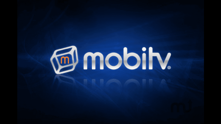 MobiTV for Mac - review, screenshots