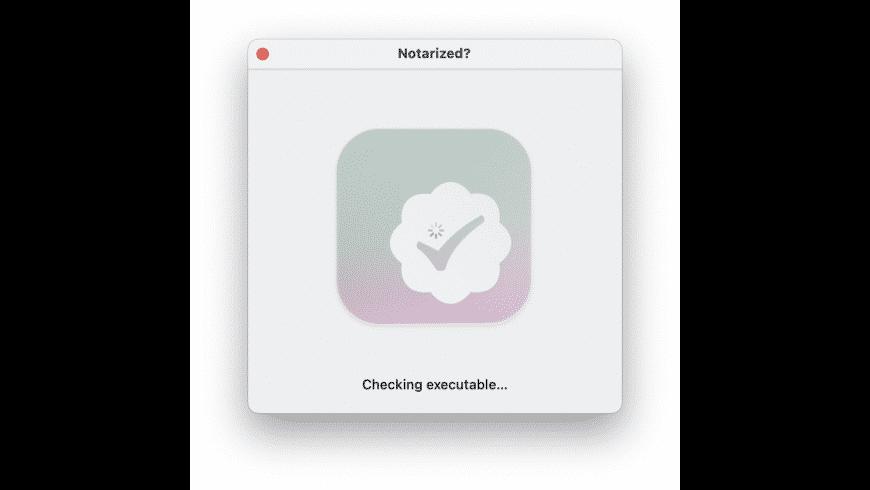 Notarized? for Mac - review, screenshots