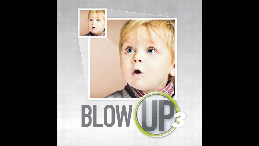 Blow Up for Mac - review, screenshots