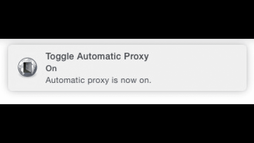 Toggle Automatic Proxy for Mac - review, screenshots